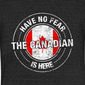 Have No Fear The Canadian Is Here - Unisex Tri-Blend T-Shirt by American Apparel