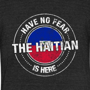 Have No Fear The Haitian Is Here - Unisex Tri-Blend T-Shirt by American Apparel