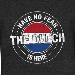 Have No Fear The Dutch Is Here - Unisex Tri-Blend T-Shirt by American Apparel