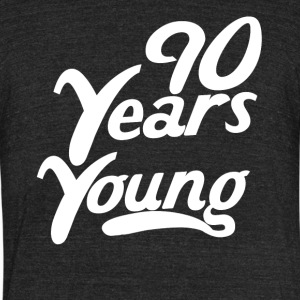 90 Years Young Funny 90th Birthday - Unisex Tri-Blend T-Shirt by American Apparel