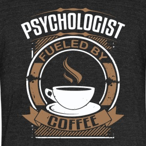 Psychologist Fueled By Coffee - Unisex Tri-Blend T-Shirt by American Apparel
