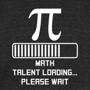 Math Talent Loading - Unisex Tri-Blend T-Shirt by American Apparel