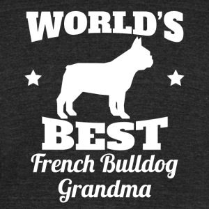 Worlds Best French Bulldog Grandma - Unisex Tri-Blend T-Shirt by American Apparel