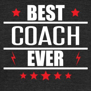 Best Coach Ever - Unisex Tri-Blend T-Shirt by American Apparel