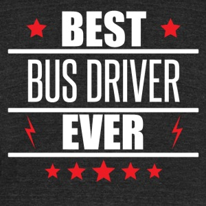 Best Bus Driver Ever - Unisex Tri-Blend T-Shirt by American Apparel