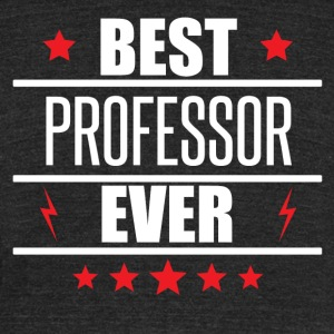 Best Professor Ever - Unisex Tri-Blend T-Shirt by American Apparel