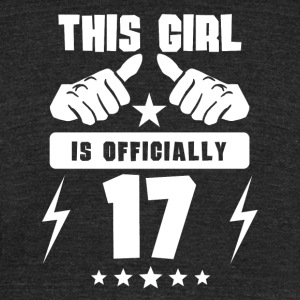This Girl Is Officially 17 - Unisex Tri-Blend T-Shirt by American Apparel