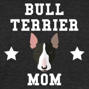 Bull Terrier Mom Dog Owner - Unisex Tri-Blend T-Shirt by American Apparel