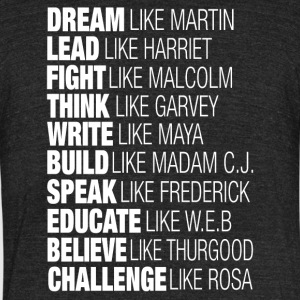 Dream Lead Fight Think Write Build Speak Educate - Unisex Tri-Blend T-Shirt by American Apparel