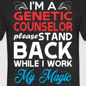 Im Genetic Counselor Stand Back I Work My Magic - Unisex Tri-Blend T-Shirt by American Apparel
