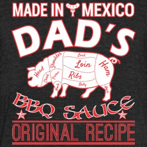 Made In Mexico Dads BBQ Sauce Original Recipe - Unisex Tri-Blend T-Shirt by American Apparel