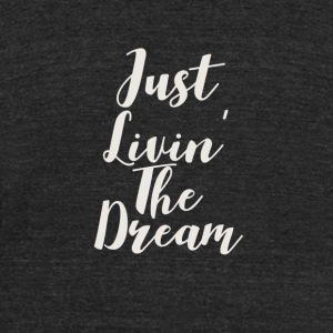 living the dream - Unisex Tri-Blend T-Shirt by American Apparel