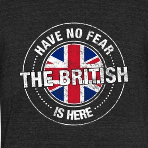 Have No Fear The British Is Here - Unisex Tri-Blend T-Shirt by American Apparel