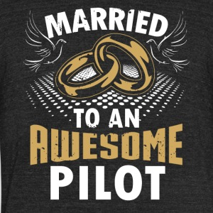 Married To An Awesome Pilot - Unisex Tri-Blend T-Shirt by American Apparel