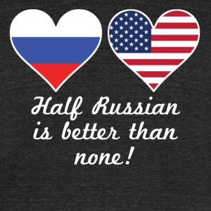 Half Russian Is Better Than None - Unisex Tri-Blend T-Shirt by American Apparel