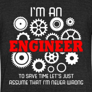 I'm An Engineer To Save Time Shirt - Unisex Tri-Blend T-Shirt by American Apparel