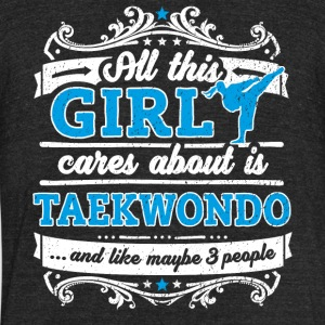 All This Girl Cares About Is Taekwondo Funny Shirt - Unisex Tri-Blend T-Shirt by American Apparel