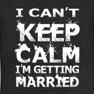 I'm Getting Married T Shirt - Unisex Tri-Blend T-Shirt by American Apparel