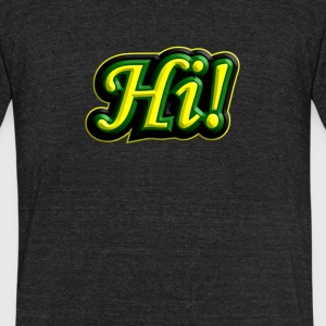 Hi Hippie - Unisex Tri-Blend T-Shirt by American Apparel