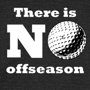 There Is No Offseason Golf - Unisex Tri-Blend T-Shirt by American Apparel