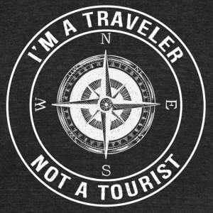 I'm a Traveler, Not a Tourist - Unisex Tri-Blend T-Shirt by American Apparel