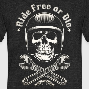 Ride Free or Die - Unisex Tri-Blend T-Shirt by American Apparel
