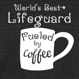 World's Best Lifeguard Fueled By Coffee - Unisex Tri-Blend T-Shirt by American Apparel