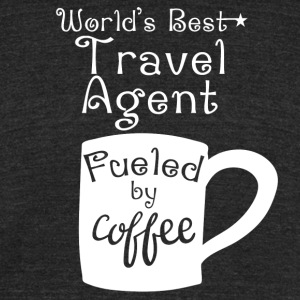 World's Best Travel Agent Fueled By Coffee - Unisex Tri-Blend T-Shirt by American Apparel