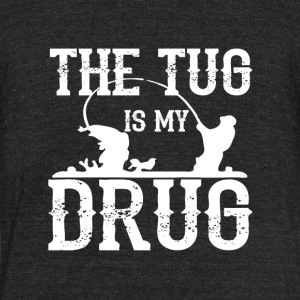The Tug is My Drug T Shirt - Unisex Tri-Blend T-Shirt by American Apparel