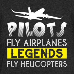 Pilots Fly Airplanes Legends T Shirt - Unisex Tri-Blend T-Shirt by American Apparel