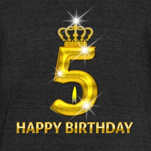 5 - Happy Birthday - Golden Number - Unisex Tri-Blend T-Shirt by American Apparel