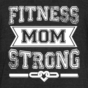 Fitness Mom Strong T Shirt - Unisex Tri-Blend T-Shirt by American Apparel