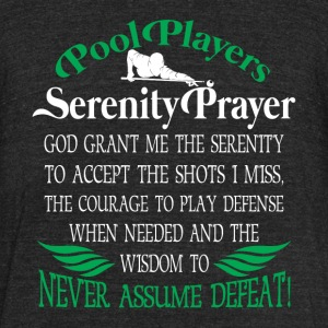 Pool Players Serenity Prayer T Shirt - Unisex Tri-Blend T-Shirt by American Apparel