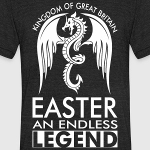 Kingdom Of Great Britain Easter An Endless Legend - Unisex Tri-Blend T-Shirt by American Apparel