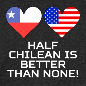 Half Chilean Is Better Than None - Unisex Tri-Blend T-Shirt by American Apparel