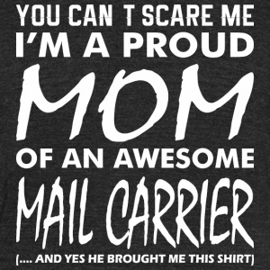 Cant Scare Me Proud Mom Awesome Mail Carrier - Unisex Tri-Blend T-Shirt by American Apparel