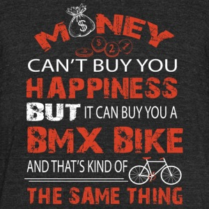 It Can Buy You A BMX Bike T Shirt - Unisex Tri-Blend T-Shirt by American Apparel