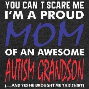 Im A Proud Mom Of An Awesome Autism Grandson - Unisex Tri-Blend T-Shirt by American Apparel