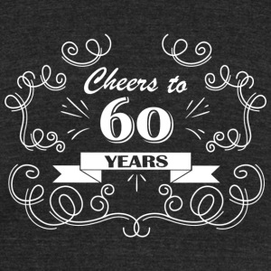 Cheers to 60 years - Unisex Tri-Blend T-Shirt by American Apparel