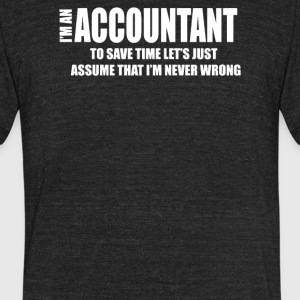 I Am An Accountant - Unisex Tri-Blend T-Shirt by American Apparel