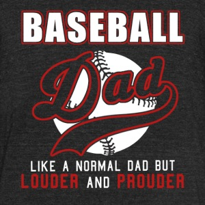 Baseball Dad Like Normal Dad But Louder & Prouder - Unisex Tri-Blend T-Shirt by American Apparel