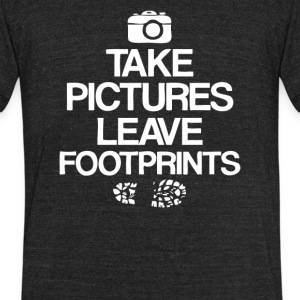 Take Pictures Leave Footprints - Unisex Tri-Blend T-Shirt by American Apparel
