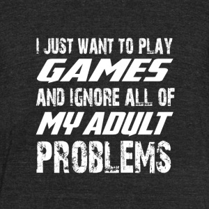 I Just Want To Play Games T Shirt - Unisex Tri-Blend T-Shirt by American Apparel