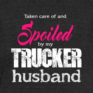 Spoiled By My Trucker Husband T Shirt - Unisex Tri-Blend T-Shirt by American Apparel