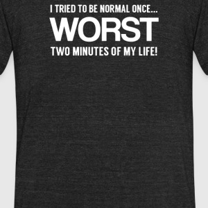 to be normal - Unisex Tri-Blend T-Shirt by American Apparel