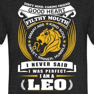 I never said I was perfect I am a leo - Unisex Tri-Blend T-Shirt by American Apparel