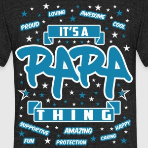 papa Thing Awesome - Unisex Tri-Blend T-Shirt by American Apparel