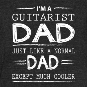 I'm A Guitarist Dad T Shirt - Unisex Tri-Blend T-Shirt by American Apparel