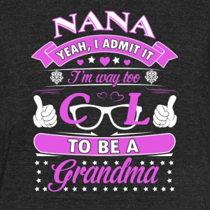 I Admit It I'm Way Too Cool To Be A Grandma TShirt - Unisex Tri-Blend T-Shirt by American Apparel