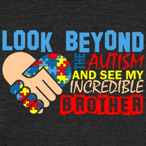 Look Beyond Autism And See My Incredible Brother - Unisex Tri-Blend T-Shirt by American Apparel